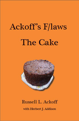 Ackoff's F/Laws The Cake