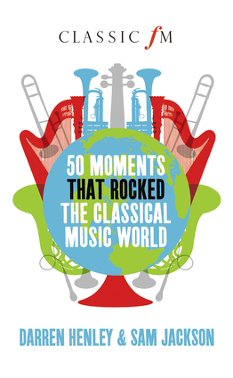 50 Moments That Rocked the Classical Music World