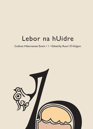 Codices Hibernenses Eximii I: Lebor na hUidre