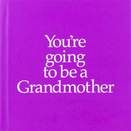 You're Going to Be a Grandmother