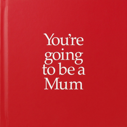 You're Going to be a Mum