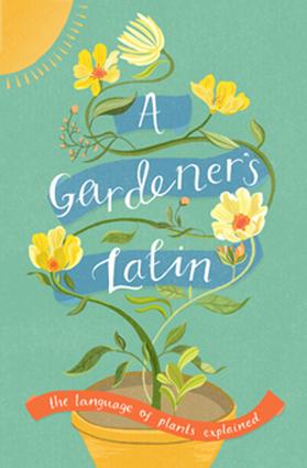 A Gardener's Latin