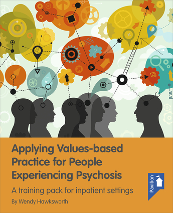 Applying Values-based Practice for People Experiencing Psychosis