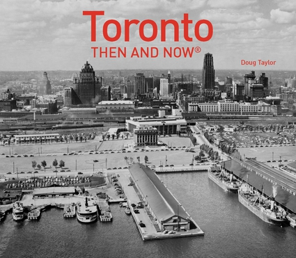 Toronto Then and Now®