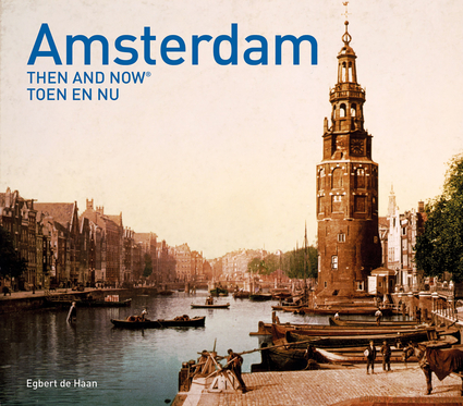 Amsterdam Then and Now®
