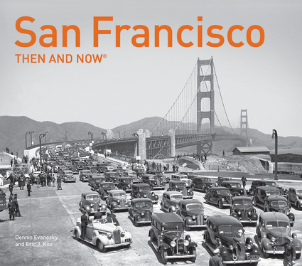 San Francisco: Then and Now®