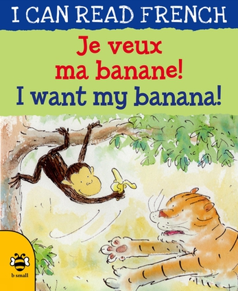 Je Veux Ma Banane! / I Want My Banana!