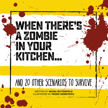 When There's a Zombie in Your Kitchen . . .