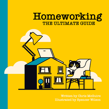 Homeworking: The Ultimate Guide