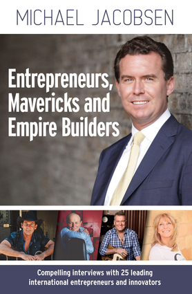 Entrepreneurs, Mavericks and Empire Builders