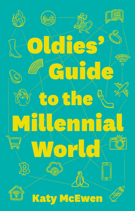 The Oldies' Guide to the New Millennial World