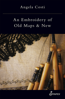An Embroidery of Old Maps and New