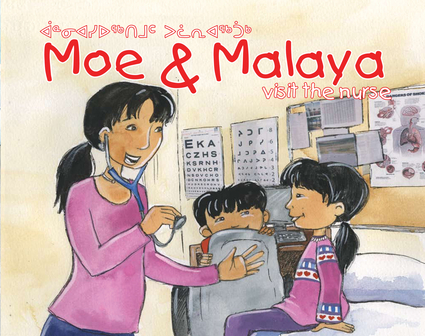 Moe and Malaya Visit the Nurse (English/Inuktitut)