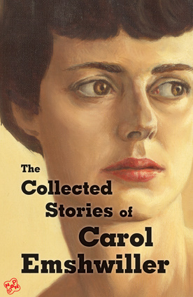 The Collected Stories of Carol Emshwiller, Vol. 1