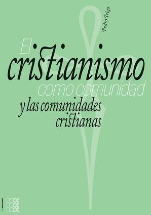 El cristianismo como comunidad y las comunidades cristianas