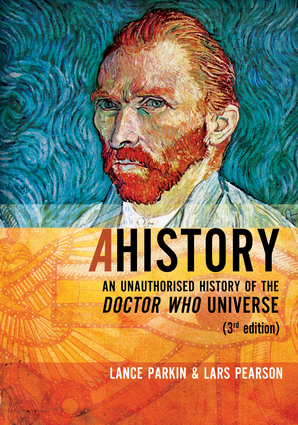 AHistory: An Unauthorized History of the Doctor Who Universe (Third Edition)