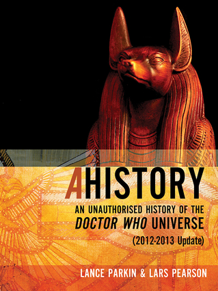Ahistory: An Unauthorized History of the Doctor Who Universe [2012-2013 Update]