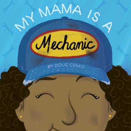 My Mama Is a Mechanic