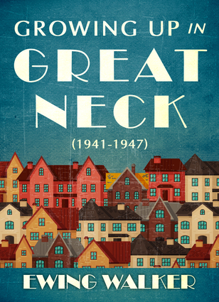 Growing Up In Great Neck, 1941-1947