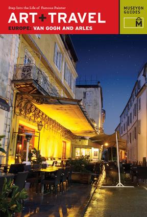 Art + Travel Europe Van Gogh and Arles