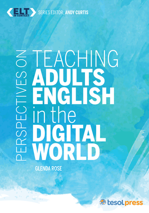 Perspectives on Teaching Adults English in the Digital World