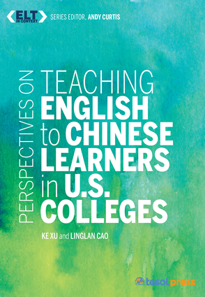 Perspectives on Teaching English to Chinese Learners in U.S. Colleges