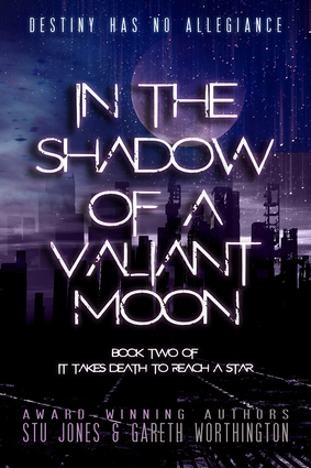 In the Shadow of a Valiant Moon