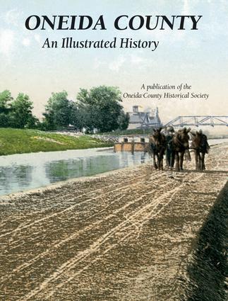 Oneida County - An Illustrated History