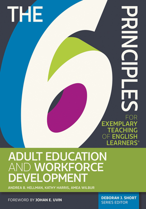The 6 Principles for Exemplary Teaching of English Learners®: Adult Education and Workforce Development
