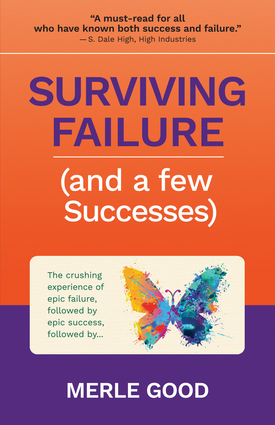 Surviving Failure (and a few Successes)
