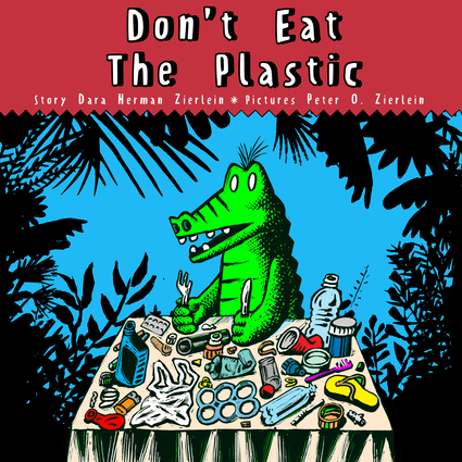 Don't Eat the Plastic