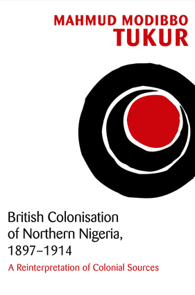 British Colonisation of Northern Nigeria, 1897-1914