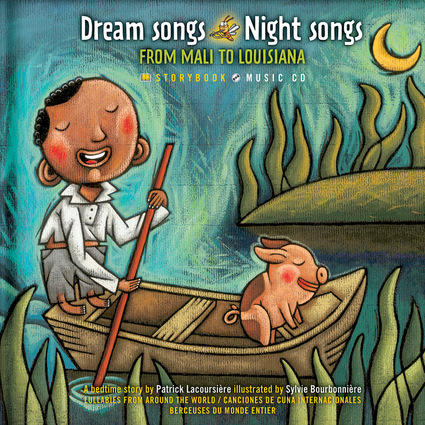 Dream Songs Night Songs from Mali to Louisiana