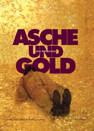 Asche und Gold. Eine Weltenreise
