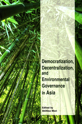 Democratization, Decentralization, and Environmental Governance in Asia