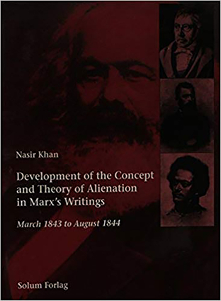 Development of the Concept and Theory of Alienation in Marx's Writings