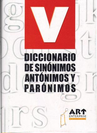 Diccionario de sinónimos, antónimos y parónimos