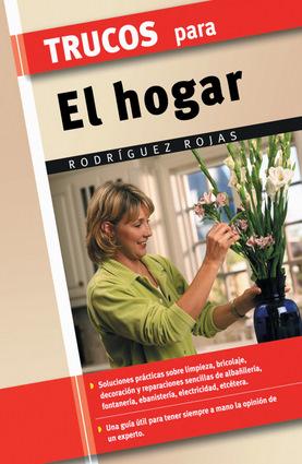Trucos para el hogar independent publishers group for Cosas decorativas para el hogar