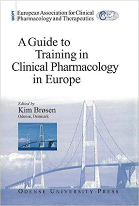 A Guide To Training in Clinical Pharmacology in Europe