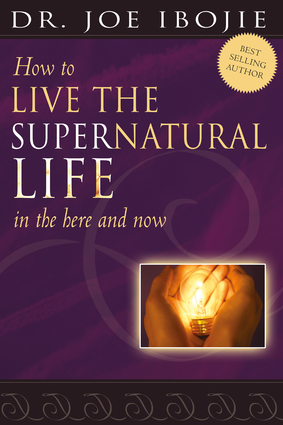 How To Live the Supernatural Life