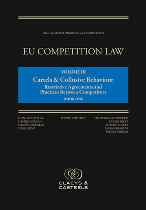 EU Competition Law Volume III, Cartels and Collusive Behaviour: Restrictive Agre