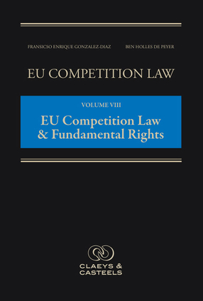 EU Competition Law Volume VIII, European Competition Law and Fundamental Rights