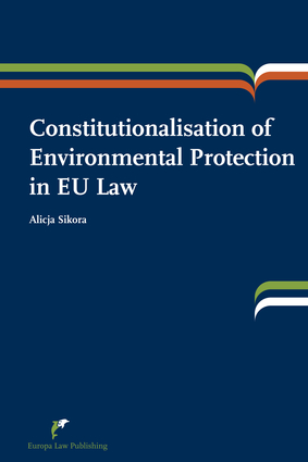 Constitutionalisation of Environmental Protection in EU Law