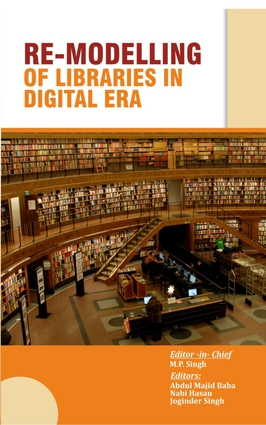 Re-Modelling of Libraries in the Digital Era