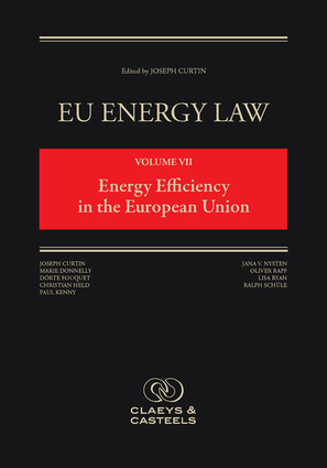 EU Energy Law Volume VII, Energy Efficiency in the European Union
