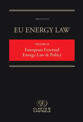 EU Energy Law Volume IX, European External Energy Law & Policy