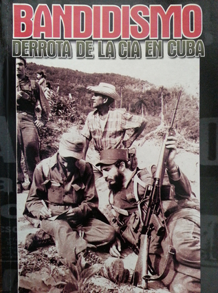 Bandidismo Derrota de la CIA en Cuba