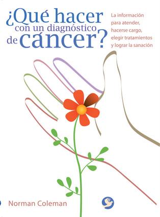 ¿Qué hacer con un diagnóstico de cáncer?