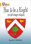 How to be a Knight in 10 Easy Stages
