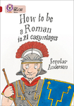 How to be a Roman in 21 Easy Stages